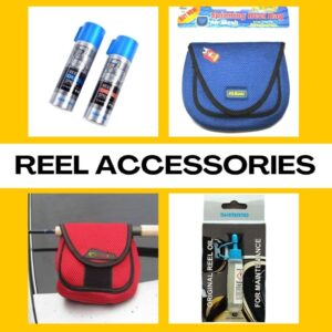 Reel Accessories